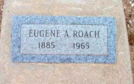 ROACH, EUGENE A. - Yavapai County, Arizona | EUGENE A. ROACH - Arizona Gravestone Photos