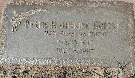 ROBERTS, BERTIE KATHERINE - Yavapai County, Arizona   BERTIE KATHERINE ROBERTS - Arizona Gravestone Photos