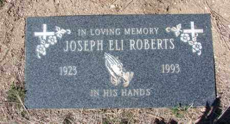 ROBERTS, JOSEPH ELI - Yavapai County, Arizona | JOSEPH ELI ROBERTS - Arizona Gravestone Photos