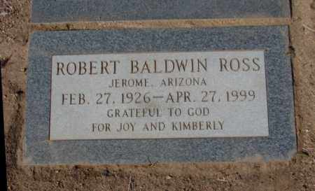 ROSS, ROBERT BALDWIN - Yavapai County, Arizona | ROBERT BALDWIN ROSS - Arizona Gravestone Photos
