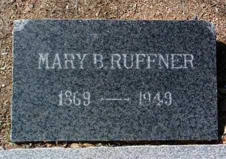RUFFNER, MARY B. (MOLLIE) - Yavapai County, Arizona   MARY B. (MOLLIE) RUFFNER - Arizona Gravestone Photos
