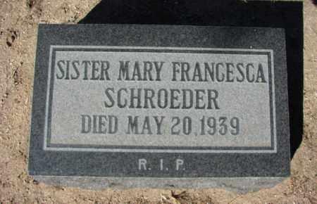 SISTER, MARY FRANCESCA SCHROEDER - Yavapai County, Arizona | MARY FRANCESCA SCHROEDER SISTER - Arizona Gravestone Photos