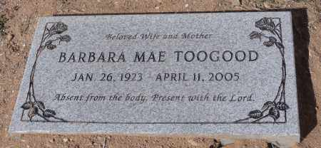 TOOGOOD, BARBARA MAE - Yavapai County, Arizona   BARBARA MAE TOOGOOD - Arizona Gravestone Photos
