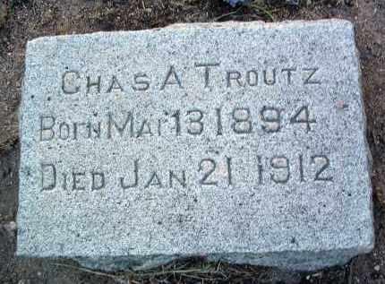 TROUTZ, CHARLES AUGUSTUS - Yavapai County, Arizona | CHARLES AUGUSTUS TROUTZ - Arizona Gravestone Photos
