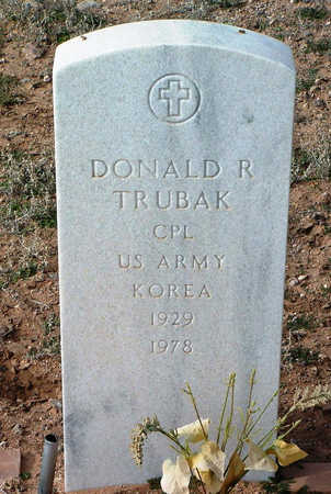 TRUBAK, DONALD R. - Yavapai County, Arizona | DONALD R. TRUBAK - Arizona Gravestone Photos