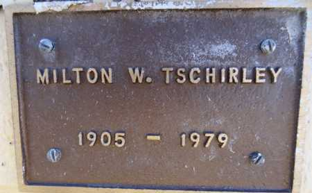 TSCHIRLEY, MILTON W. - Yavapai County, Arizona | MILTON W. TSCHIRLEY - Arizona Gravestone Photos