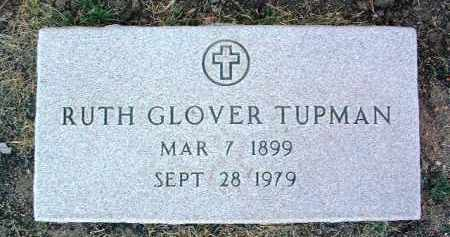 GLOVER TUPMAN, RUTH - Yavapai County, Arizona | RUTH GLOVER TUPMAN - Arizona Gravestone Photos