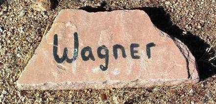 WAGNER, UNKNOWN - Yavapai County, Arizona | UNKNOWN WAGNER - Arizona Gravestone Photos