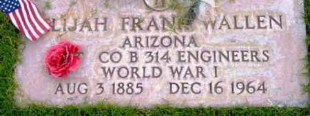 WALLEN, ELIJAH FRANKLIN - Yavapai County, Arizona | ELIJAH FRANKLIN WALLEN - Arizona Gravestone Photos