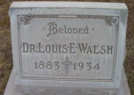 WALSH, LOUIS E. (DR.) - Yavapai County, Arizona | LOUIS E. (DR.) WALSH - Arizona Gravestone Photos