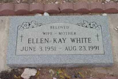 WHITE, ELLEN KAY - Yavapai County, Arizona | ELLEN KAY WHITE - Arizona Gravestone Photos