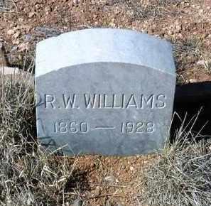 WILLIAMS, R. W. - Yavapai County, Arizona | R. W. WILLIAMS - Arizona Gravestone Photos