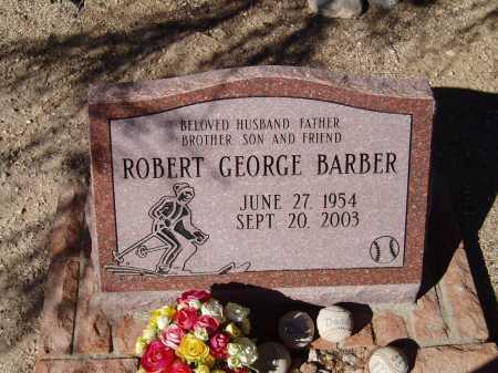 BARBER, ROBERT GEORGE - Pima County, Arizona   ROBERT GEORGE BARBER - Arizona Gravestone Photos