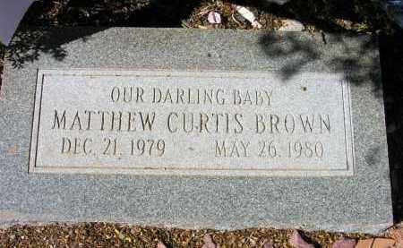BROWN, MATTHEW CURTIS - Pima County, Arizona | MATTHEW CURTIS BROWN - Arizona Gravestone Photos