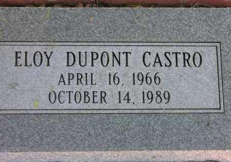 CASTRO, ELOY DUPONT - Pima County, Arizona   ELOY DUPONT CASTRO - Arizona Gravestone Photos