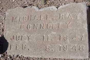 CONNOLLY, MICHAEL RAY - Pima County, Arizona | MICHAEL RAY CONNOLLY - Arizona Gravestone Photos