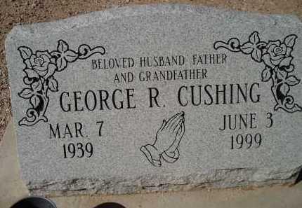 CUSHING, GEORGE R. - Pima County, Arizona | GEORGE R. CUSHING - Arizona Gravestone Photos