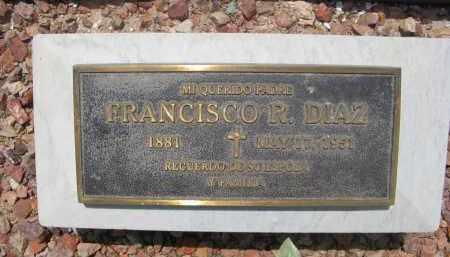 DIAZ, FRANCISCO R. - Pima County, Arizona | FRANCISCO R. DIAZ - Arizona Gravestone Photos