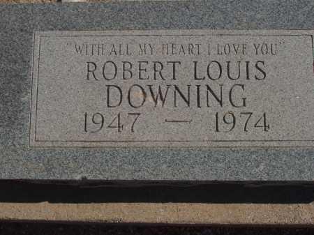 DOWNING, ROBERT LOUIS - Pima County, Arizona | ROBERT LOUIS DOWNING - Arizona Gravestone Photos