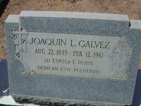 GALVEZ, JOAQUIN L. - Pima County, Arizona | JOAQUIN L. GALVEZ - Arizona Gravestone Photos