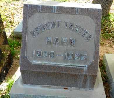 HAHN, ROBERT TAUTEN - Pima County, Arizona | ROBERT TAUTEN HAHN - Arizona Gravestone Photos