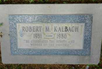 KALBACH, ROBERT M. - Pima County, Arizona | ROBERT M. KALBACH - Arizona Gravestone Photos