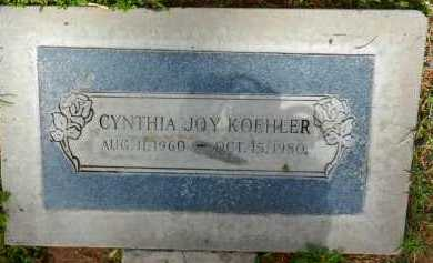 KOEHLER, CYNTHIA JOY - Pima County, Arizona | CYNTHIA JOY KOEHLER - Arizona Gravestone Photos