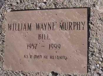 "MURPHY, WILLIAM ""BILL"" WAYNE - Pima County, Arizona | WILLIAM ""BILL"" WAYNE MURPHY - Arizona Gravestone Photos"