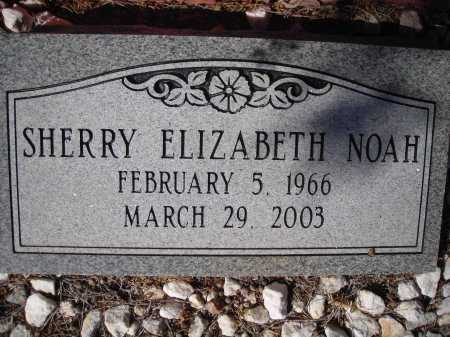 NOAH, SHERRY ELIZABETH - Pima County, Arizona   SHERRY ELIZABETH NOAH - Arizona Gravestone Photos