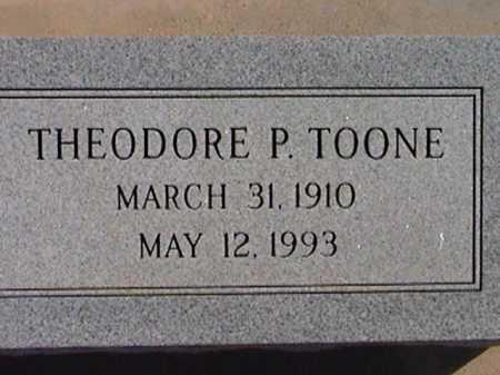 TOONE, THEODORE P. - Pima County, Arizona | THEODORE P. TOONE - Arizona Gravestone Photos