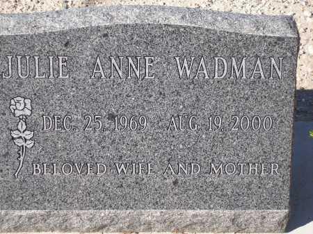 WADMAN, JULIE ANNE - Pima County, Arizona | JULIE ANNE WADMAN - Arizona Gravestone Photos