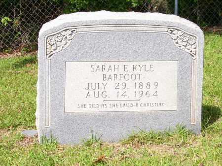 KYLE BARFOOT, SARAH E - Columbia County, Arkansas | SARAH E KYLE BARFOOT - Arkansas Gravestone Photos