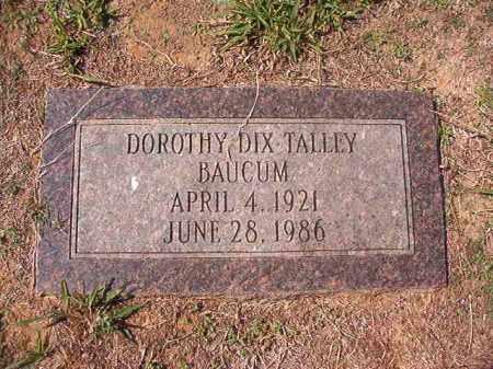 TALLEY BAUCUM, DOROTHY DIX - Columbia County, Arkansas | DOROTHY DIX TALLEY BAUCUM - Arkansas Gravestone Photos