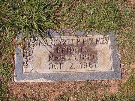 HOLMES BRIDGES, MARGARET B - Columbia County, Arkansas | MARGARET B HOLMES BRIDGES - Arkansas Gravestone Photos
