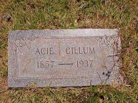 GILLUM, ACIE - Columbia County, Arkansas | ACIE GILLUM - Arkansas Gravestone Photos