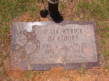 WYRICK HAWTHORN, JULIA - Columbia County, Arkansas | JULIA WYRICK HAWTHORN - Arkansas Gravestone Photos