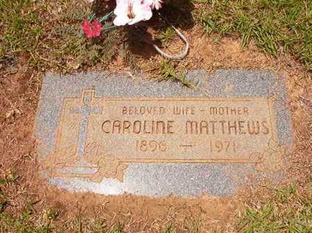 MATTHEWS, CAROLINE - Columbia County, Arkansas | CAROLINE MATTHEWS - Arkansas Gravestone Photos