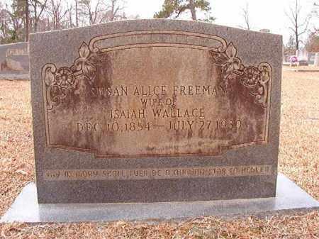 FREEMAN WALLACE, SUSAN ALICE - Columbia County, Arkansas   SUSAN ALICE FREEMAN WALLACE - Arkansas Gravestone Photos