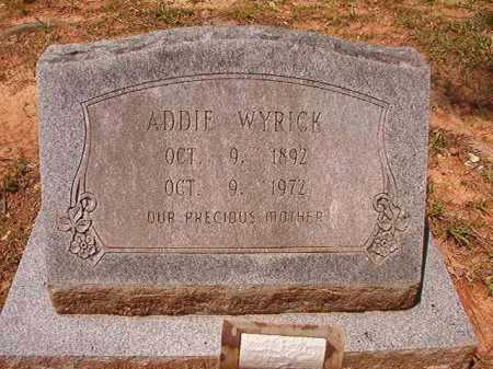 WYRICK, ADDIE - Columbia County, Arkansas | ADDIE WYRICK - Arkansas Gravestone Photos