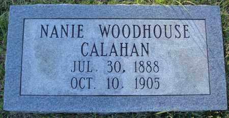 WOODHOUSE CALAHAN, NANIE - Conway County, Arkansas | NANIE WOODHOUSE CALAHAN - Arkansas Gravestone Photos