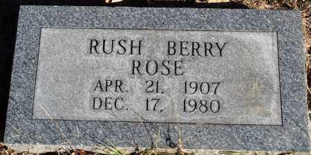 ROSE, RUSH BERRY - Conway County, Arkansas   RUSH BERRY ROSE - Arkansas Gravestone Photos