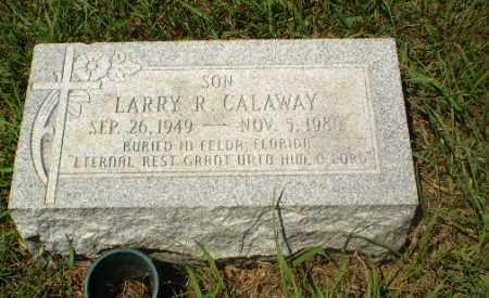 CALAWAY, LARRY R - Craighead County, Arkansas | LARRY R CALAWAY - Arkansas Gravestone Photos