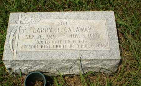CALAWAY, LARRY R - Craighead County, Arkansas | LARRY R CALAWAY - Arkansas Gravestone Photos