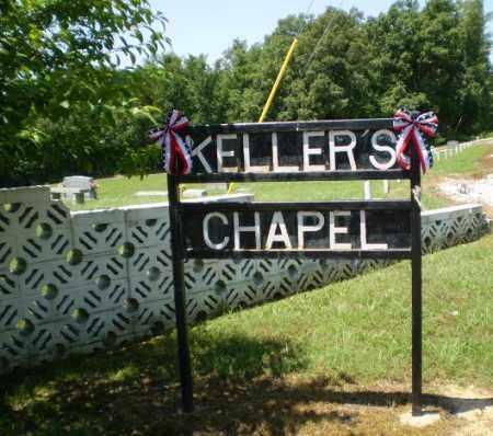 *KELLER'S CHAPEL, SIGN - Craighead County, Arkansas | SIGN *KELLER'S CHAPEL - Arkansas Gravestone Photos