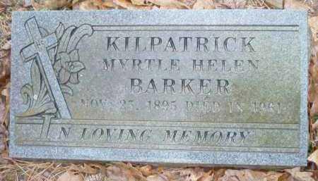 BARKER KILPATRICK, MYRTLE HELEN - Crawford County, Arkansas | MYRTLE HELEN BARKER KILPATRICK - Arkansas Gravestone Photos