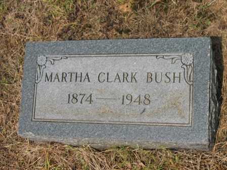 CLARK BUSH, MARTHA - Cross County, Arkansas   MARTHA CLARK BUSH - Arkansas Gravestone Photos