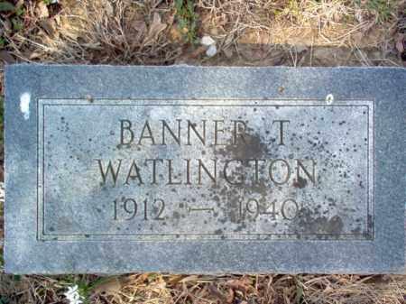 WATLINGTON, BANNER T - Cross County, Arkansas | BANNER T WATLINGTON - Arkansas Gravestone Photos