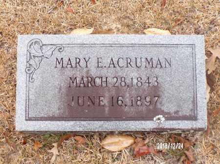 ACRUMAN, MARY E - Dallas County, Arkansas | MARY E ACRUMAN - Arkansas Gravestone Photos
