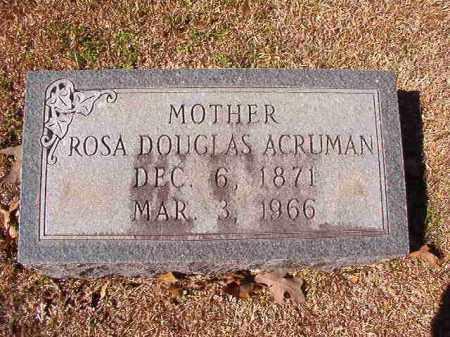 DOUGLAS ACRUMAN, ROSA - Dallas County, Arkansas | ROSA DOUGLAS ACRUMAN - Arkansas Gravestone Photos