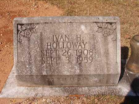 HOLLOWAY, IVAN H - Dallas County, Arkansas | IVAN H HOLLOWAY - Arkansas Gravestone Photos
